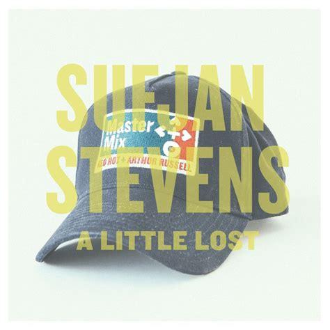 Sufjan Stevens - A Little Lost - Reviews - Album of The Year