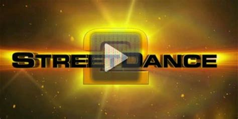 All Street Dance Streetdance 2 3d New Extended Trailer