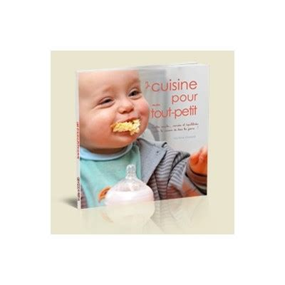 livre cuisine bébé livre de recettes pour bébé je cuisine pour mon tout petit