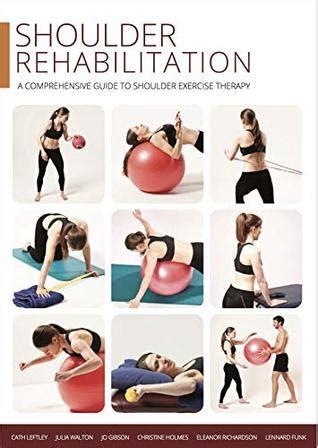 shoulder rehabilitation  comprehensive guide  shoulder exercise therapy  lennard funk