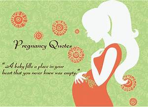 40 Beautiful An... Pregnant Care Quotes