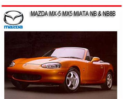 online service manuals 2005 mazda mx 5 parental controls mazda mx 5 mx5 miata nb nb8b workshop repair manual download ma