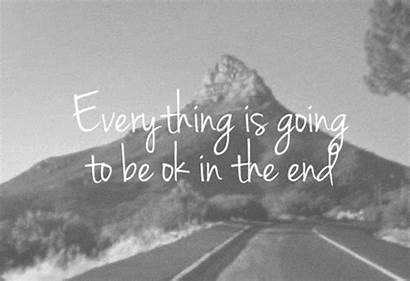 Everything Going Okay Ok Quotes Quote Heart