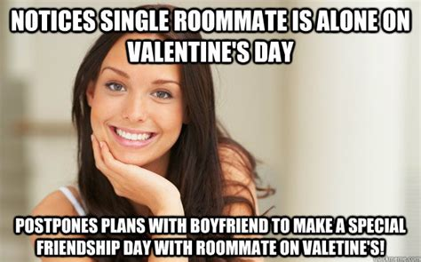 Dirty Valentines Day Memes - notices single roommate is alone on valentine s day postpones plans with boyfriend to make a