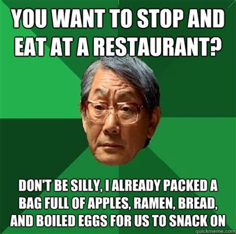 You Need To Stop Meme - you want to stop and eat at a restaurant don t be silly i already packed a bag full of apples