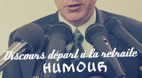 discours de d 233 part en retraite humoristique