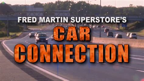 Fred Martin Superstore's Car Connection 300th Show Youtube