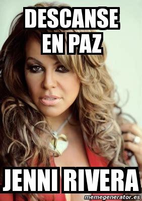 Jenni Rivera Memes - meme personalizado descanse en paz jenni rivera 2049396
