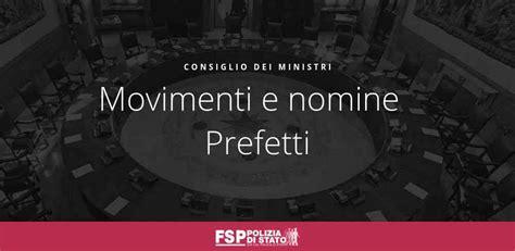 Nomine Consiglio Dei Ministri by Movimenti E Nomine Prefetti Fsp Polizia Di Stato