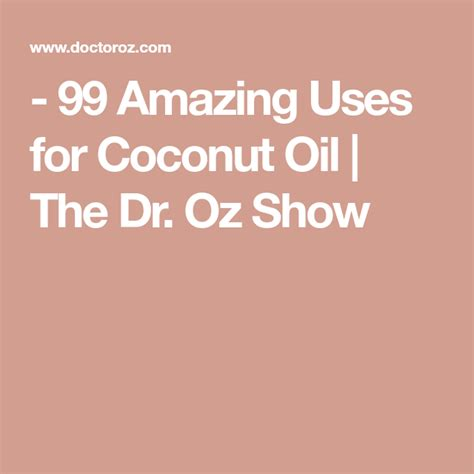 However, a small study found this combination was not helpful to recreational runners (see details in the sports performance section of the coconut and mct oils review). - 99 Amazing Uses for Coconut Oil | The Dr. Oz Show | Coconut oil uses, Coconut oil coffee ...