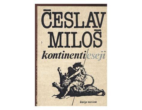 Česlav Miloš: Kontinenti - Kupindo.com (23835481)