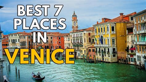 Best Places To Visit In Venice Top 7 Things To Do In Venice Italy Attractions
