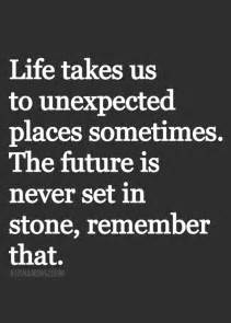 Life Takes Unexpected Turns Quotes