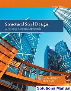 Solutions Manual For Structural Steel Design A Practice