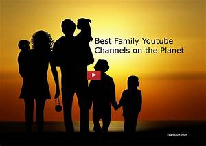 Top 100 Family Youtube Channels By Family Youtubers & Vloggers