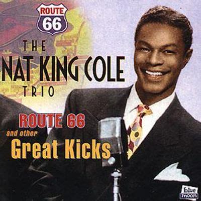 route 66 and other great kicks nat king cole songs reviews credits allmusic