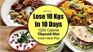 Thyroid Diet   How To Lose Weight Fast 10 Kgs In 10 Days  Meal Plan For Weight