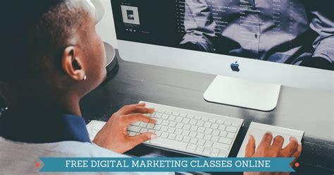 Free Digital Marketing Classes by 7 Free Digital Marketing Classes Worth Taking