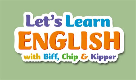 News Let's Learn English With Biff, Chip & Kipper Gamingboulevard