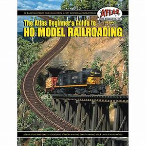 Atlas Model Railroad Beginners Guide To Ho Model