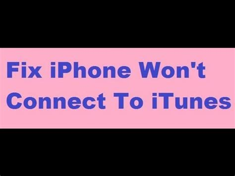 cannot connect to itunes iphone fix iphone wont connect to itunes device not recognised