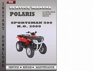 Polaris Sportsman 500 Ho 500 Efi X2 500 Efi Touring 500 Efi 2009 Atv Factory Service Repair