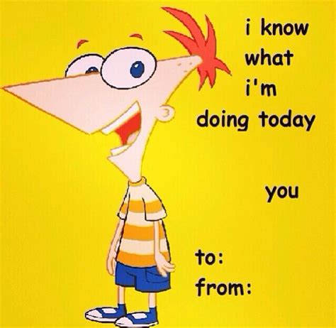 Dirty Valentine Meme - i know what i m doing today phineas and ferb valentines day card valentine day cards