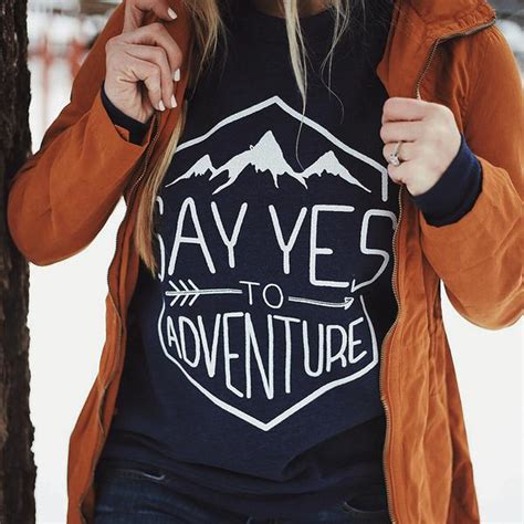 adventure sweater quot say yes to adventure quot sweater atil