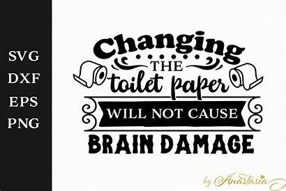 Toilet Paper Changing Damage Brain Cause Svg