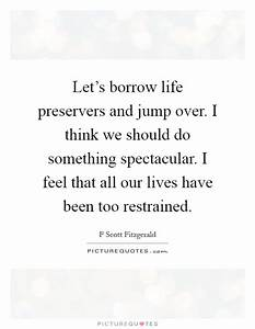 Restrained Quot... Life Spectacular Quotes