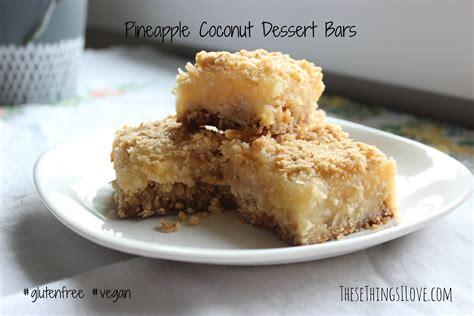 pineapple coconut dessert bars gluten free vegan these things i