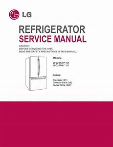 Lg Lfc24770 Refrigerator Service Manual And Repair Guide
