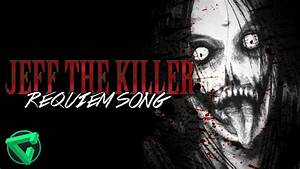 JEFF THE KILLER REQUIEM SONG By iTownGamePlay (Canción ...  Killer