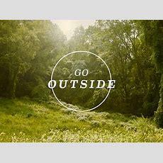 Go Outside By Trevor Baum Dribbble