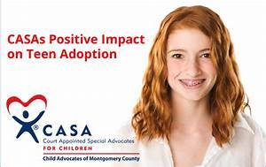 CASAs Positive Impact on Teen Adoption - CASA Child ...