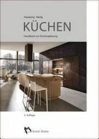 Küchen Höhen Normen : k chen handbuch zur k chenplanung hausberg k nig b cher din normen zu bau architektur ~ Eleganceandgraceweddings.com Haus und Dekorationen