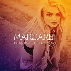 Thank You Very Much, a song by Margaret on Spotify