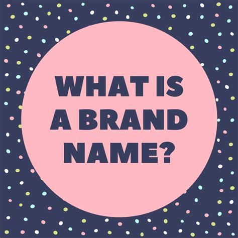 What Is a Brand Name? | ToughNickel