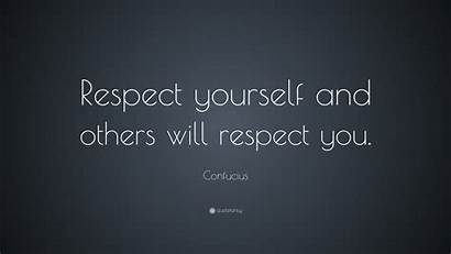 Respect Others Self Quotes Yourself Confucius Wallpapers