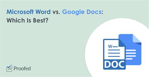 Microsoft Word vs. Google Docs: Which Is Best? | Proofed's ...