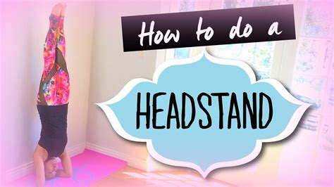 How To Do A Headstand (for Beginners) Youtube