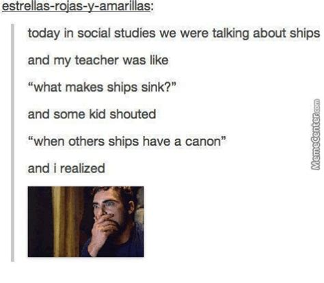 Social Studies Memes - estrellas rojas amarilla today in social studies we were talking about ships and my teacher was