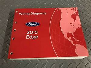 2015 Ford Edge Electrical Wiring Diagram Manual Ewd Guide