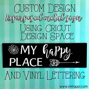 Repurposed metal sign and a custom vinyl lettering cricut for Best cricut machine for vinyl lettering