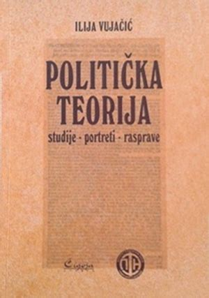 POLITIČKA TEORIJA - Ilija Vujačić | Delfi knjižare | Sve ...