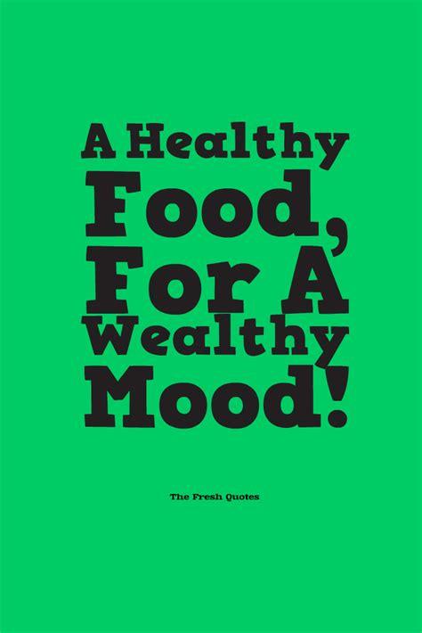 food quotes  food slogans healthy food slogans