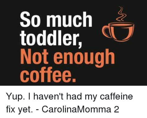 Have you ever tried to help someone make coffee in the morning. ️ 25+ Best Memes About Not Enough Coffee | Not Enough ...