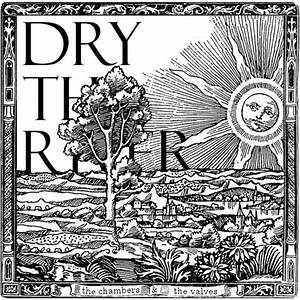 Dry The River  U2013 The Chambers  U0026 The Valves Ep