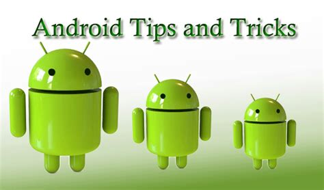 10 android tips and tricks