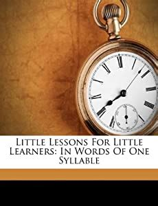 Little Lessons For Little Learners: In Words Of One